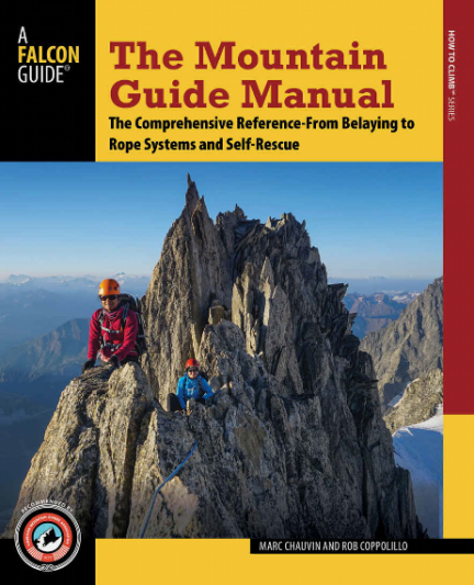 The Mountain Guide Manual, Marc Chauvin & Rob Coppolillo